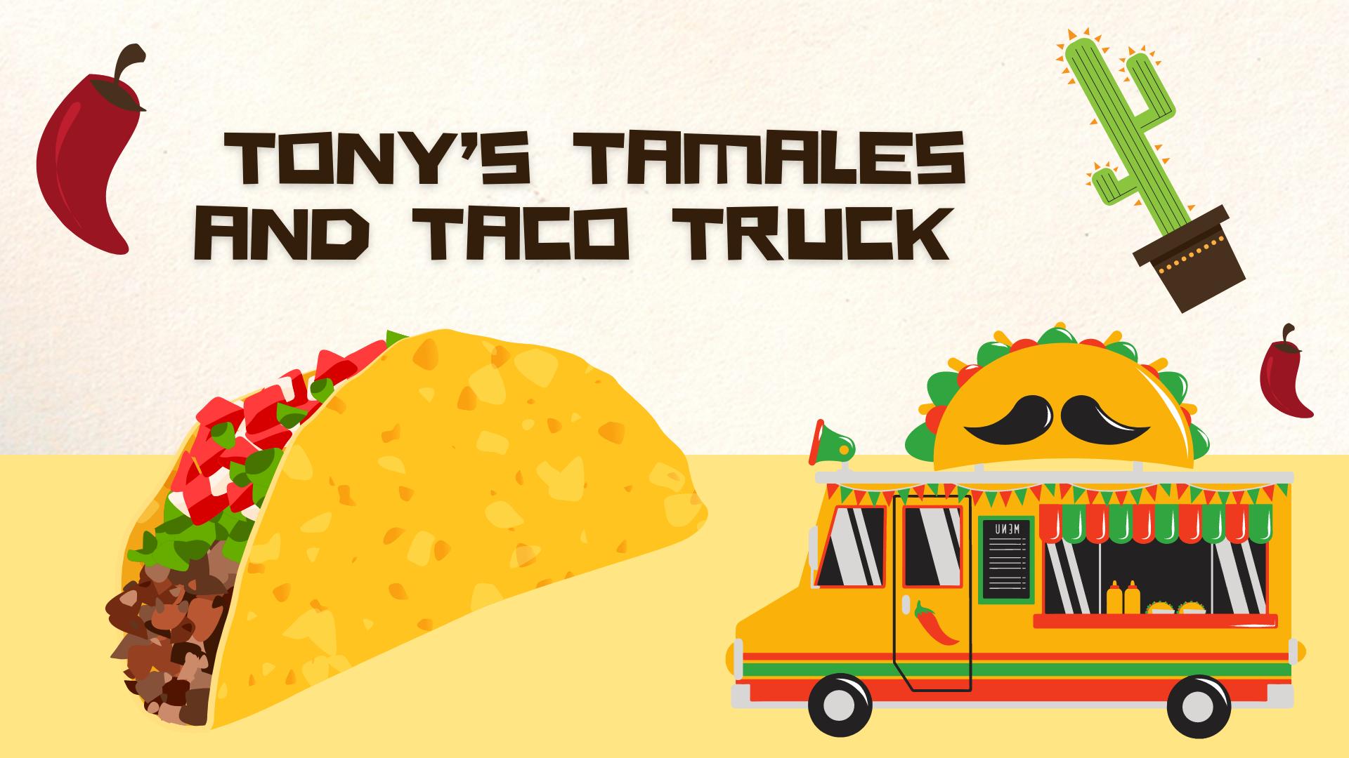 Tony's Tacos & Tamales Food Truck – Saturday, June 19th